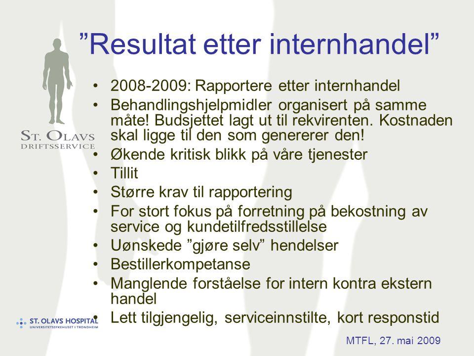 """""""Resultat etter internhandel"""" •2008-2009: Rapportere etter internhandel •Behandlingshjelpmidler organisert på samme måte! Budsjettet lagt ut til rekvi"""