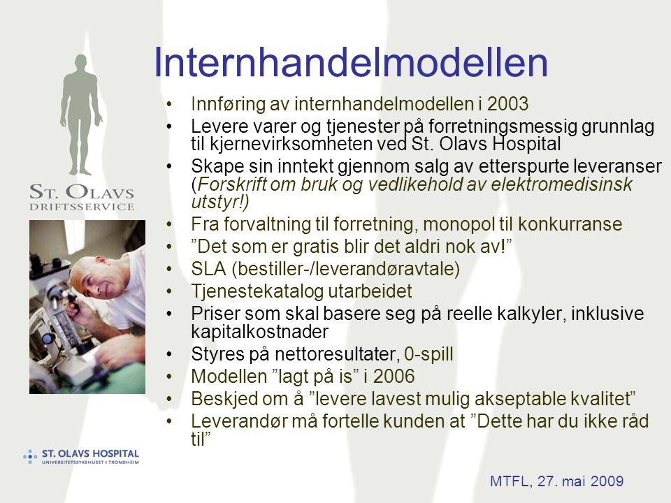 Internhandelmodellen •Innføring av internhandelmodellen i 2003 •Levere varer og tjenester på forretningsmessig grunnlag til kjernevirksomheten ved St.