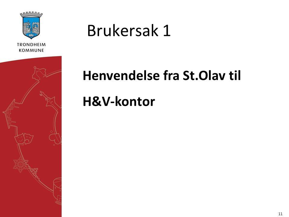 Brukersak 1 11 Henvendelse fra St.Olav til H&V-kontor