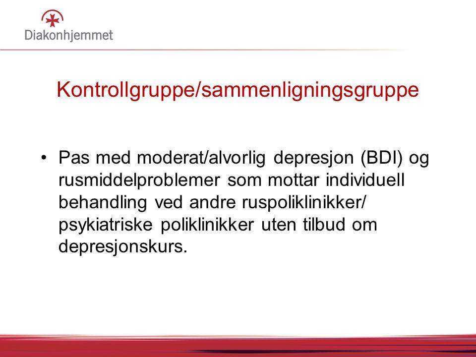 Kontrollgruppe/sammenligningsgruppe •Pas med moderat/alvorlig depresjon (BDI) og rusmiddelproblemer som mottar individuell behandling ved andre ruspoliklinikker/ psykiatriske poliklinikker uten tilbud om depresjonskurs.