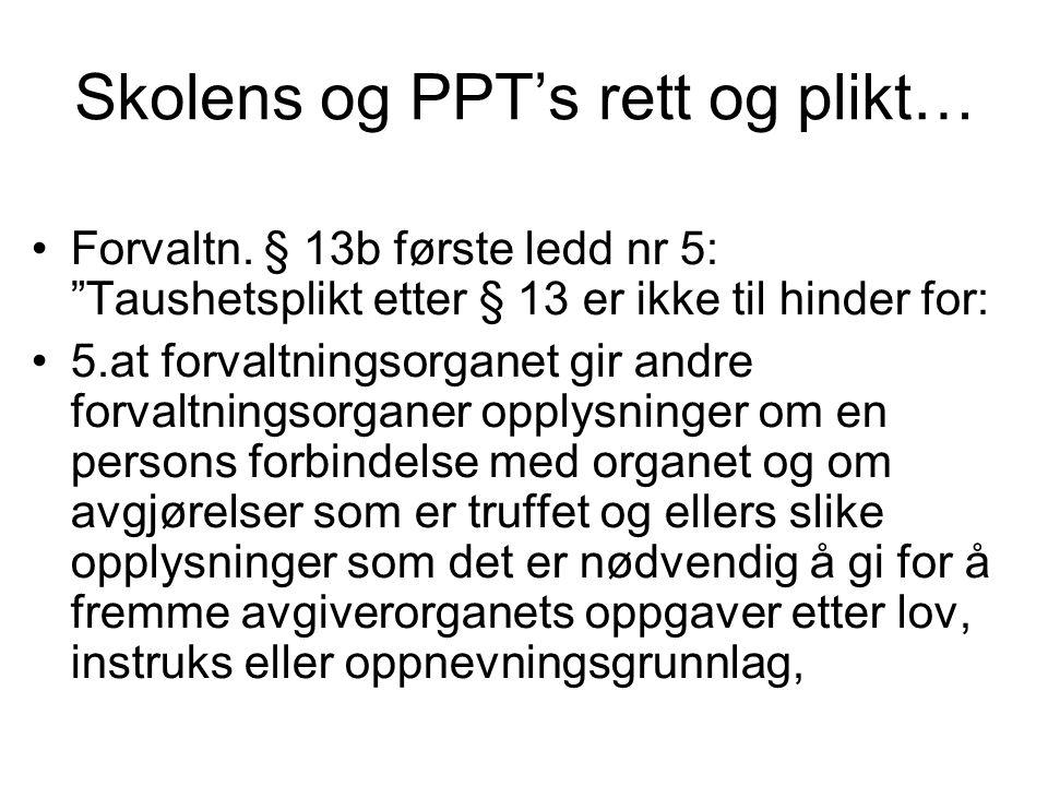 Skolens og PPT's rett og plikt… •Forvaltn.
