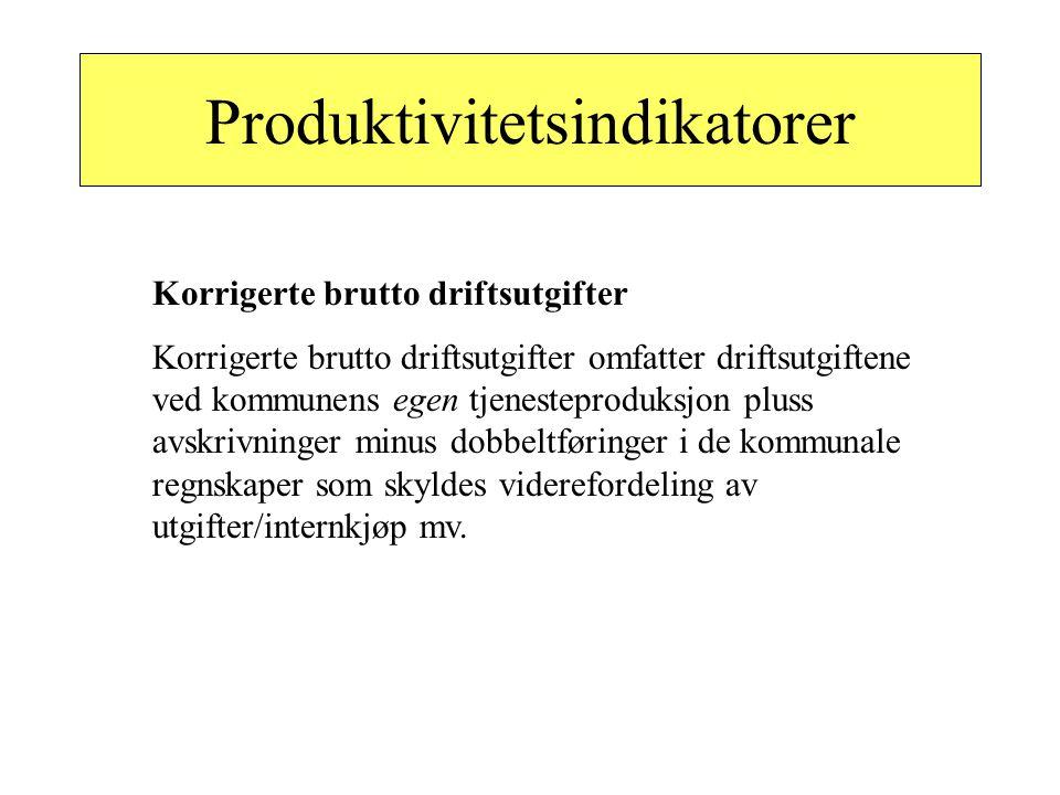 Produktivitetsindikatorer Produserer vi tjenestene på en produktiv (kostnadseffektiv) måte ? - Vet kommunen hvilke ressurser som brukes i tjenester ?