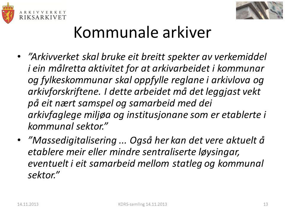 """Kommunale arkiver • """"Arkivverket skal bruke eit breitt spekter av verkemiddel i ein målretta aktivitet for at arkivarbeidet i kommunar og fylkeskommu"""