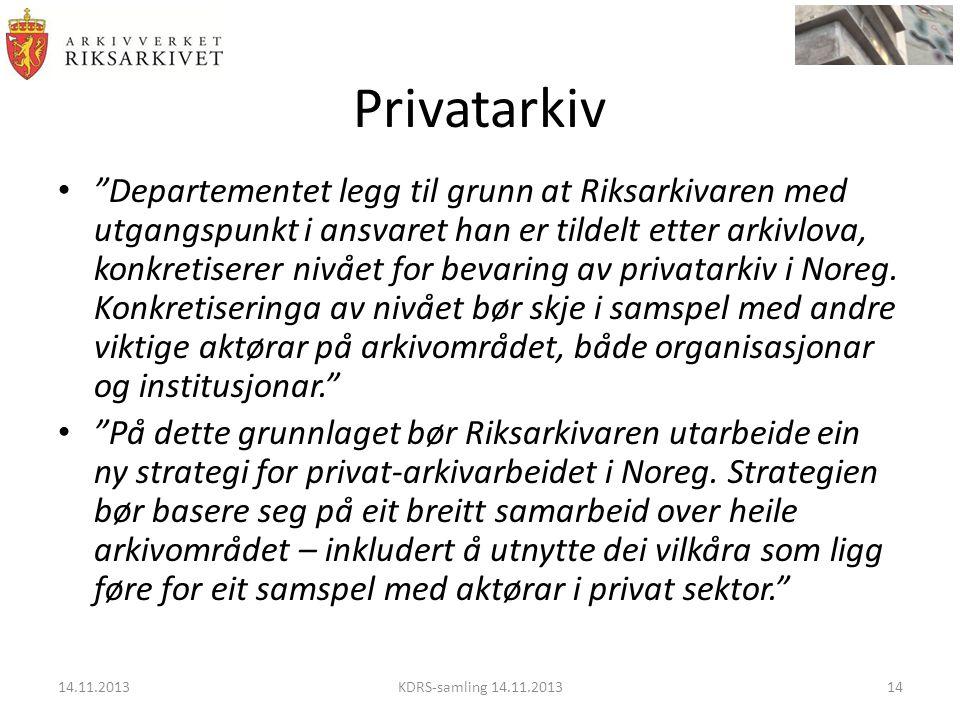 Privatarkiv • Departementet legg til grunn at Riksarkivaren med utgangspunkt i ansvaret han er tildelt etter arkivlova, konkretiserer nivået for bevaring av privatarkiv i Noreg.