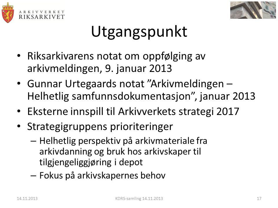 Utgangspunkt • Riksarkivarens notat om oppfølging av arkivmeldingen, 9.