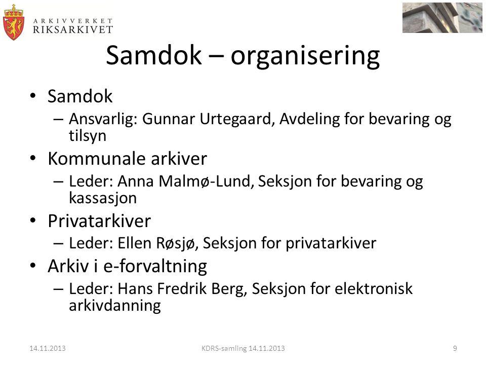 Samdok – organisering • Samdok – Ansvarlig: Gunnar Urtegaard, Avdeling for bevaring og tilsyn • Kommunale arkiver – Leder: Anna Malmø-Lund, Seksjon fo