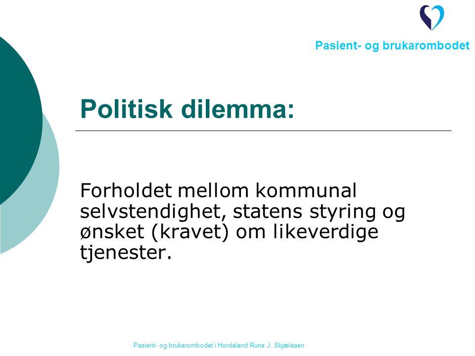 Politisk dilemma: Forholdet mellom kommunal selvstendighet, statens styring og ønsket (kravet) om likeverdige tjenester.