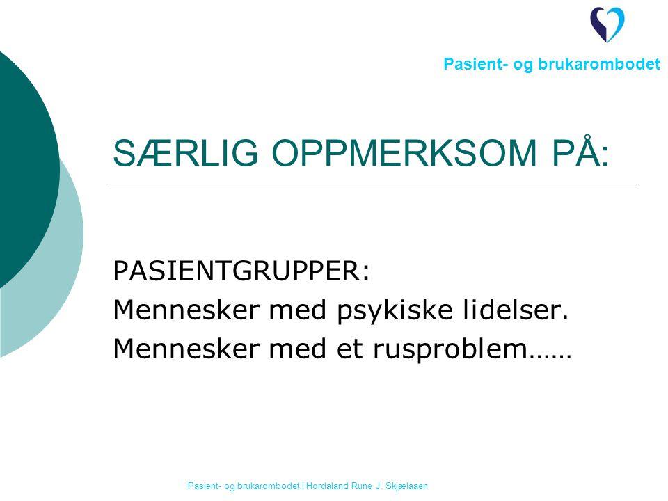 SÆRLIG OPPMERKSOM PÅ: PASIENTGRUPPER: Mennesker med psykiske lidelser.