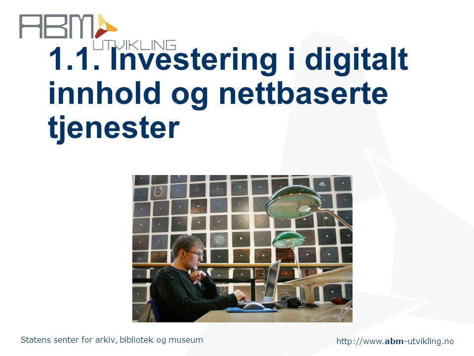 http://www.abm-utvikling.no Statens senter for arkiv, bibliotek og museum 1.1.