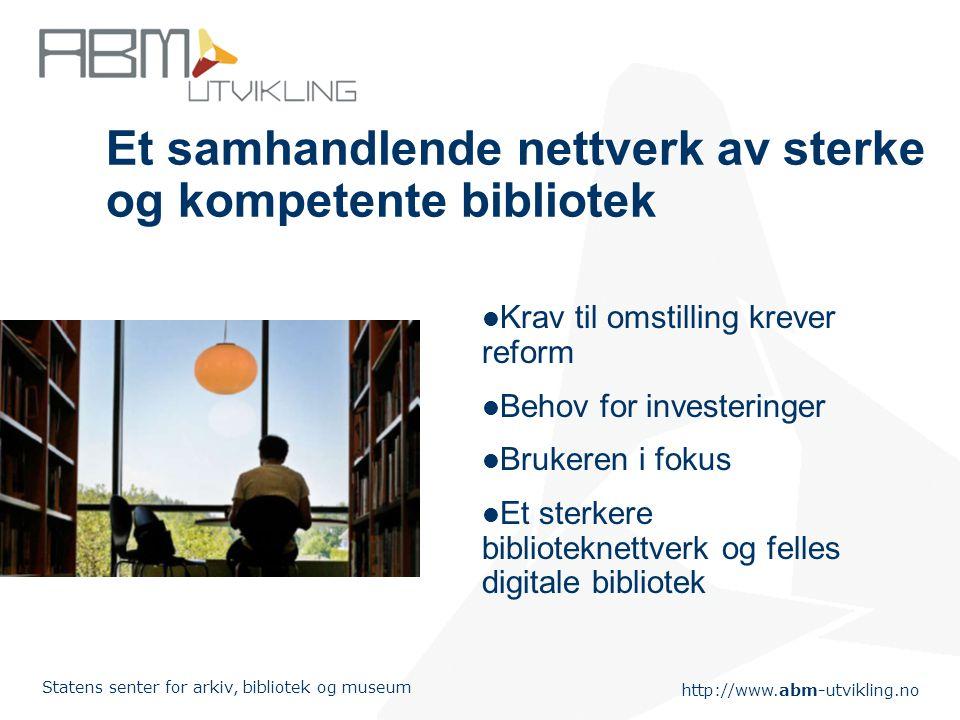 http://www.abm-utvikling.no Statens senter for arkiv, bibliotek og museum Delutredninger