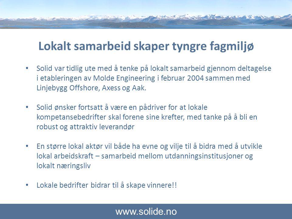 www.solide.no Lokalt samarbeid skaper tyngre fagmiljø • Solid var tidlig ute med å tenke på lokalt samarbeid gjennom deltagelse i etableringen av Mold