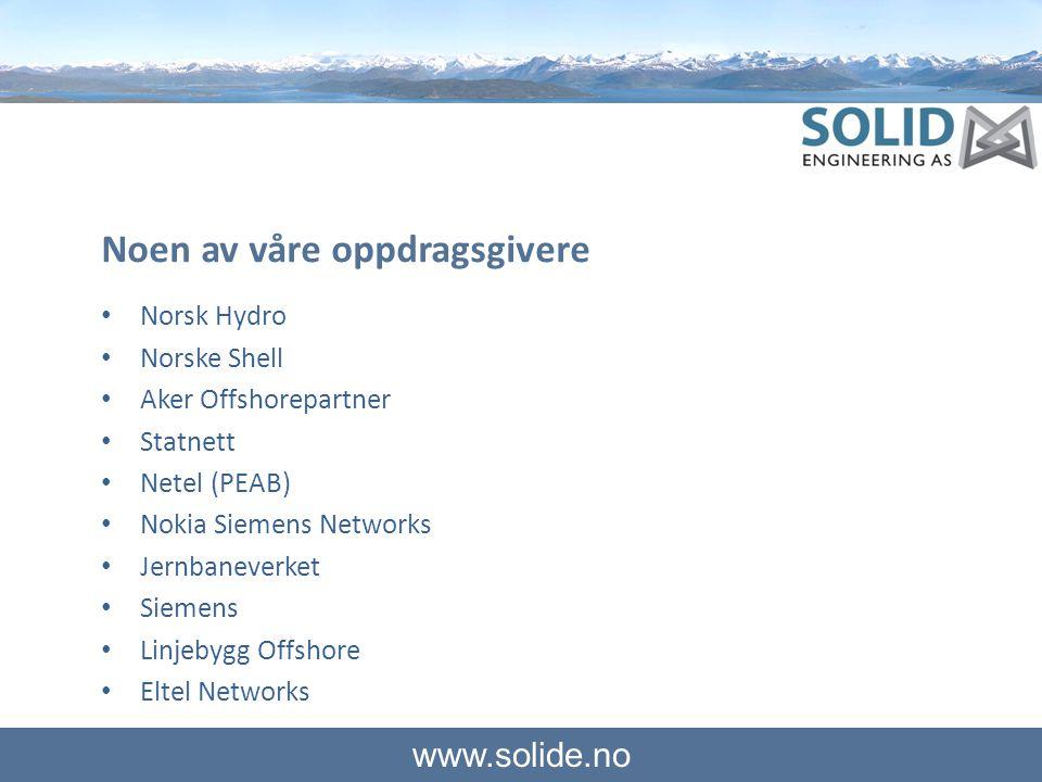 www.solide.no Noen av våre oppdragsgivere • Norsk Hydro • Norske Shell • Aker Offshorepartner • Statnett • Netel (PEAB) • Nokia Siemens Networks • Jer