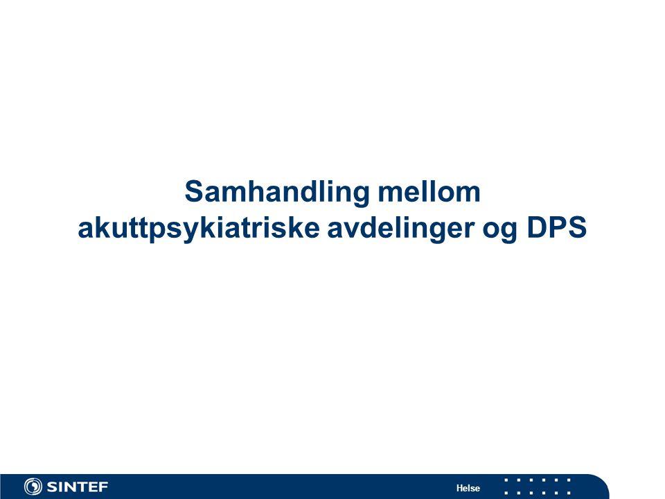 Helse Samhandling mellom akuttpsykiatriske avdelinger og DPS
