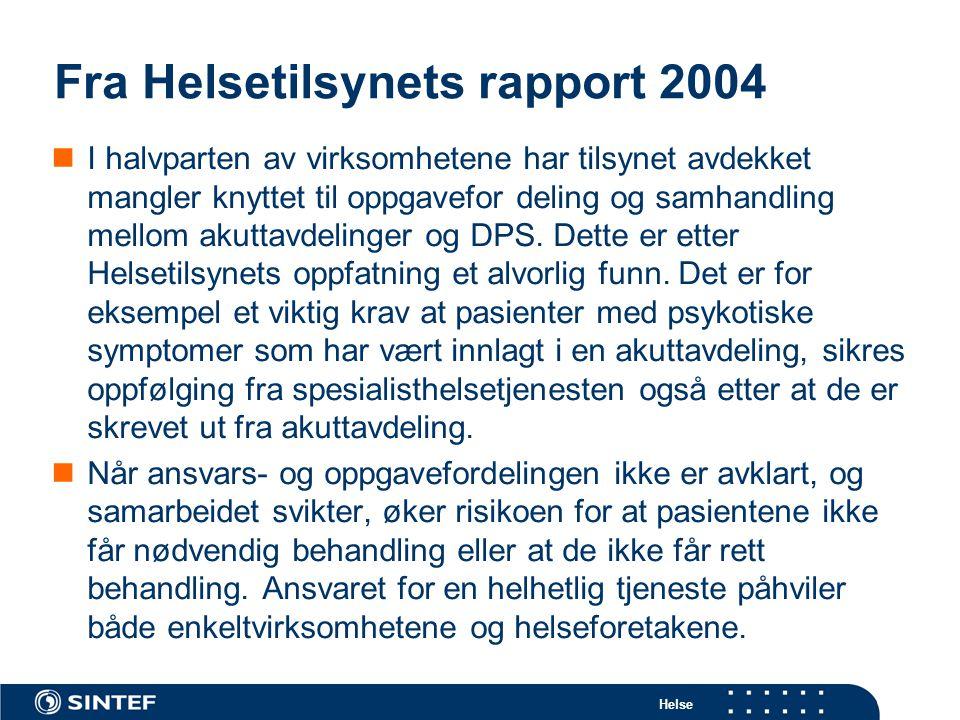 Helse Fra Helsetilsynets rapport 2004  I halvparten av virksomhetene har tilsynet avdekket mangler knyttet til oppgavefor deling og samhandling mello