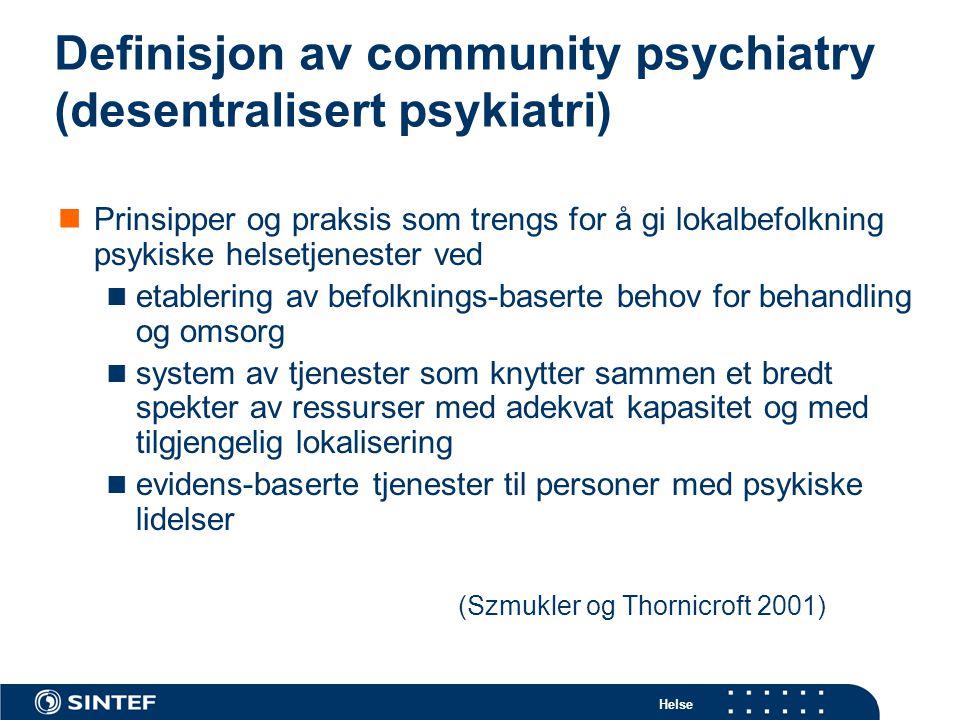 Helse Definisjon av community psychiatry (desentralisert psykiatri)  Prinsipper og praksis som trengs for å gi lokalbefolkning psykiske helsetjeneste