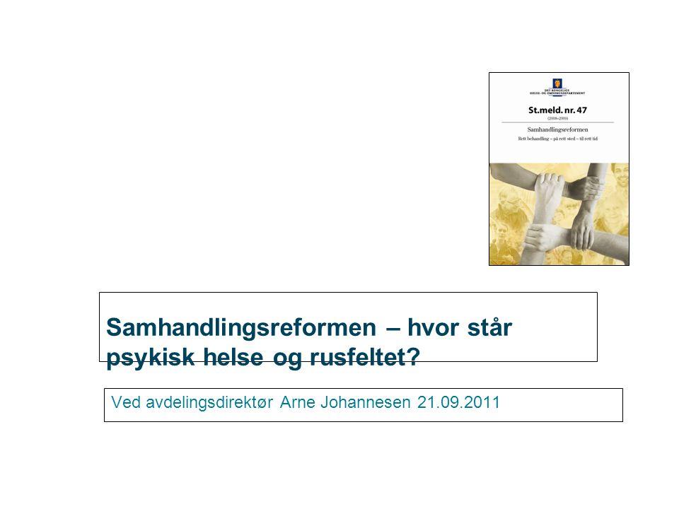 Arne Johannesen|| Samhandling for et friskere Norge • Prop.90 L (2010-2011) Lov om folkehelsearbeid (folkehelseloven) • Prop.91 L (2010-2011) Lov om kommunale helse- og omsorgstjenester m.m.