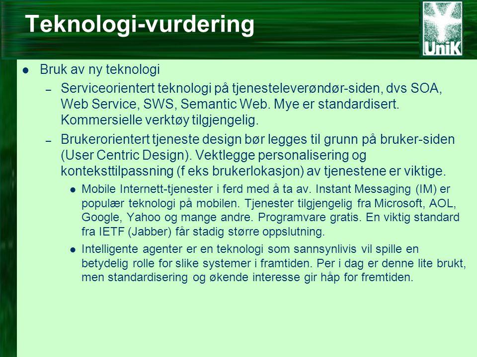 Teknologi-vurdering  Bruk av ny teknologi – Serviceorientert teknologi på tjenesteleverøndør-siden, dvs SOA, Web Service, SWS, Semantic Web.
