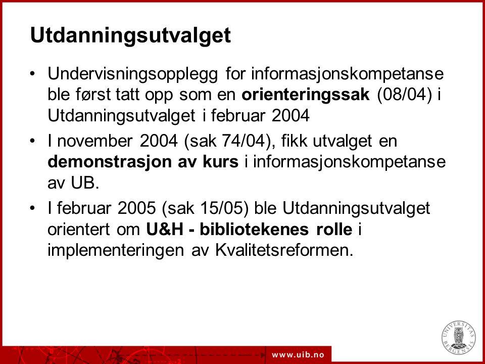 Utdanningsutvalget •Undervisningsopplegg for informasjonskompetanse ble først tatt opp som en orienteringssak (08/04) i Utdanningsutvalget i februar 2004 •I november 2004 (sak 74/04), fikk utvalget en demonstrasjon av kurs i informasjonskompetanse av UB.
