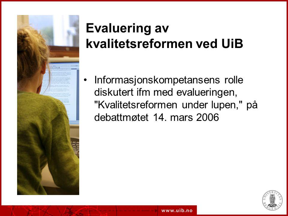 •Informasjonskompetansens rolle diskutert ifm med evalueringen, Kvalitetsreformen under lupen, på debattmøtet 14.