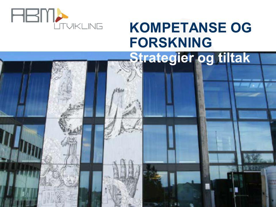 http://www.abm-utvikling.no Statens senter for arkiv, bibliotek og museum KOMPETANSE OG FORSKNING Strategier og tiltak