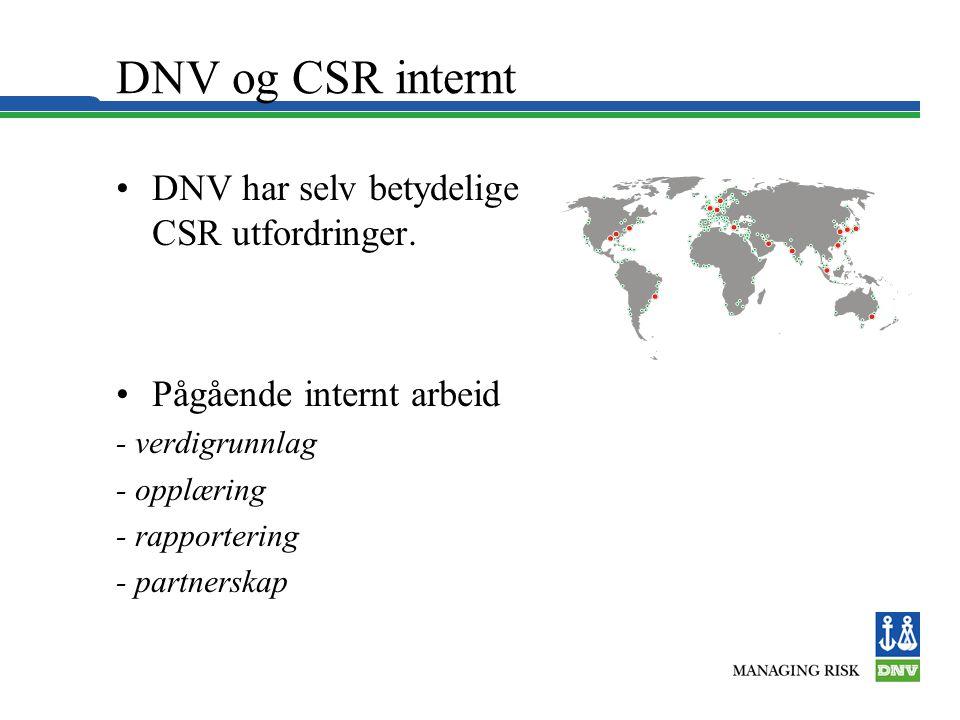 DNV og CSR internt •DNV har selv betydelige CSR utfordringer.