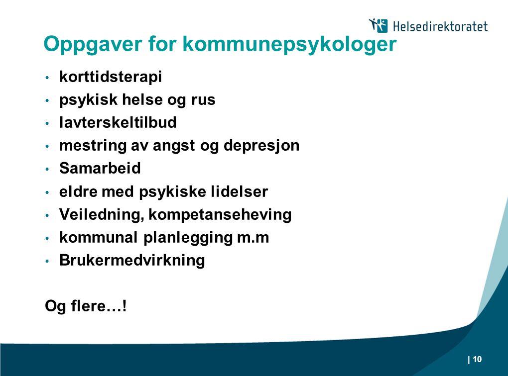 | 10 Oppgaver for kommunepsykologer • korttidsterapi • psykisk helse og rus • lavterskeltilbud • mestring av angst og depresjon • Samarbeid • eldre me
