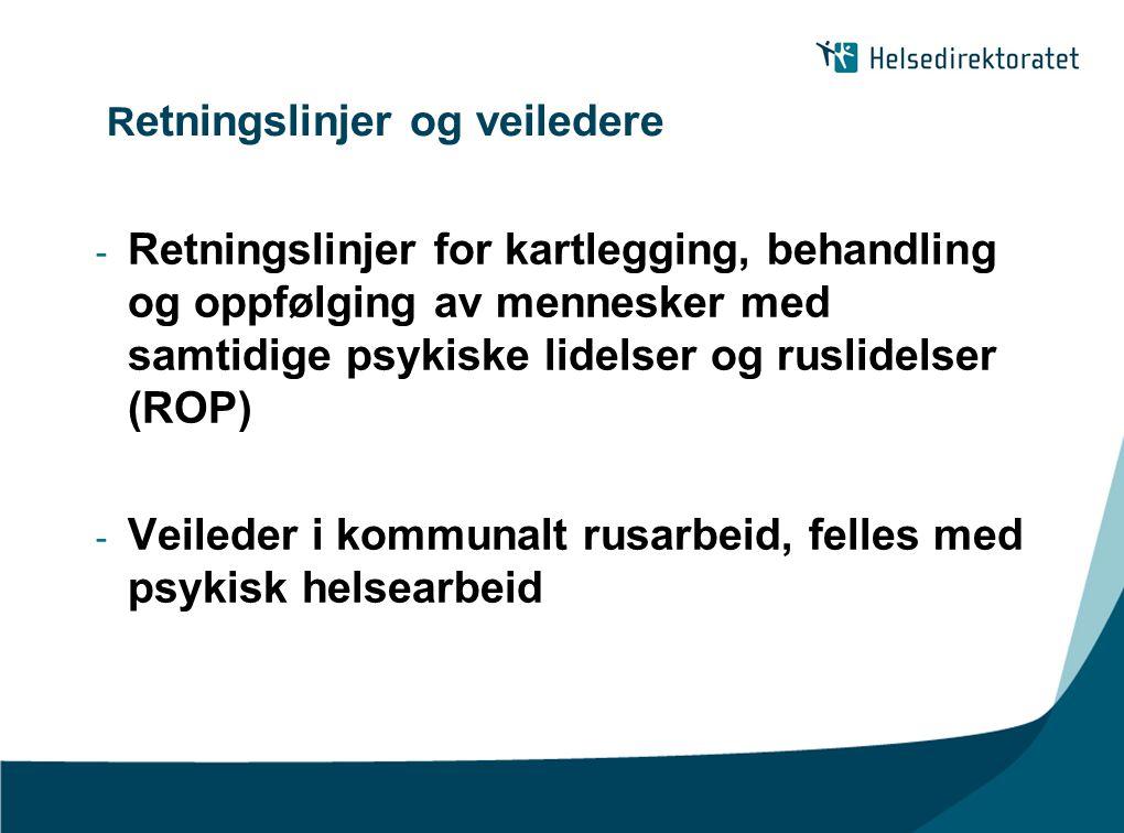 R etningslinjer og veiledere - Retningslinjer for kartlegging, behandling og oppfølging av mennesker med samtidige psykiske lidelser og ruslidelser (R