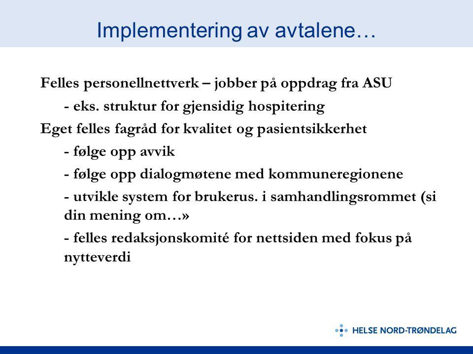 Implementering av avtalene… Felles personellnettverk – jobber på oppdrag fra ASU - eks. struktur for gjensidig hospitering Eget felles fagråd for kval