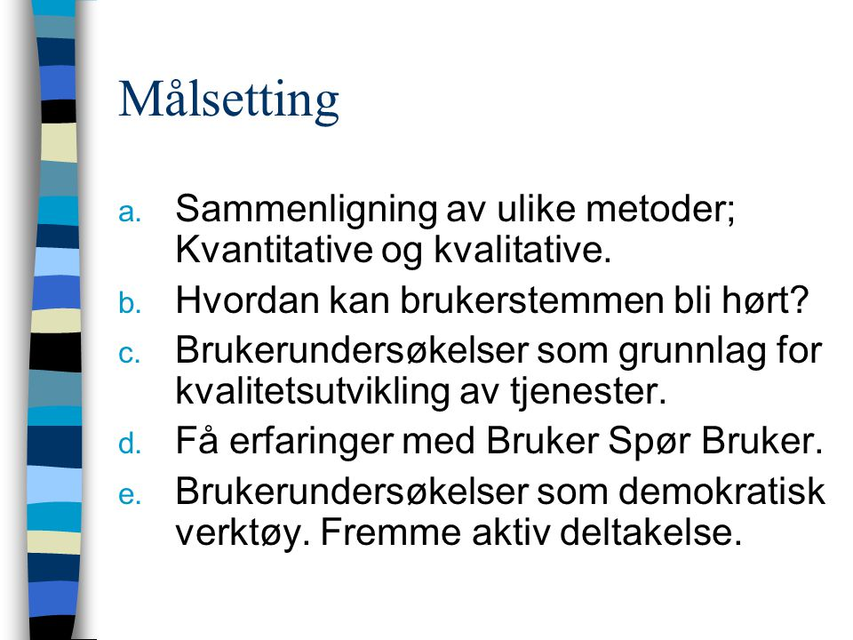 Prosessen i Stange Skriftlig spørreundersøkel se.