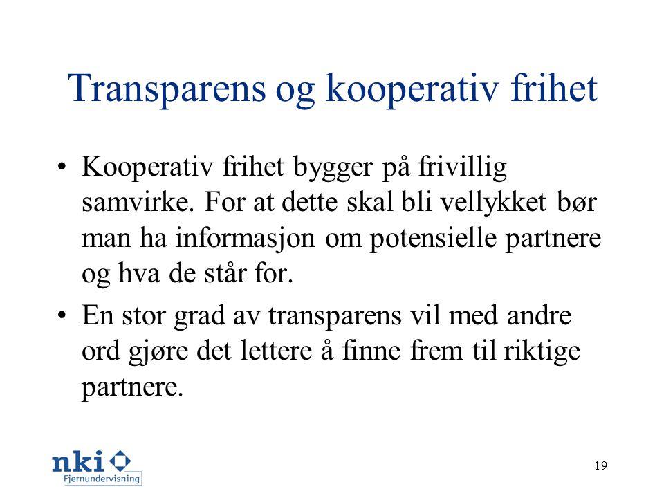 19 Transparens og kooperativ frihet •Kooperativ frihet bygger på frivillig samvirke.