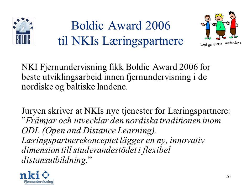 20 Boldic Award 2006 til NKIs Læringspartnere NKI Fjernundervisning fikk Boldic Award 2006 for beste utviklingsarbeid innen fjernundervisning i de nordiske og baltiske landene.