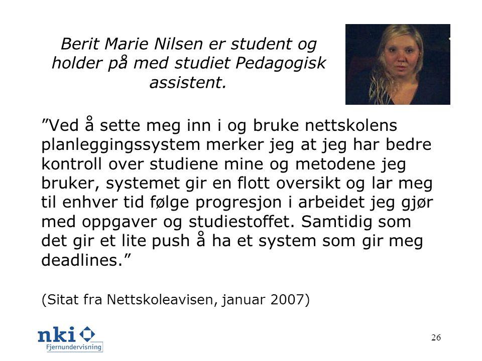 26 Berit Marie Nilsen er student og holder på med studiet Pedagogisk assistent.