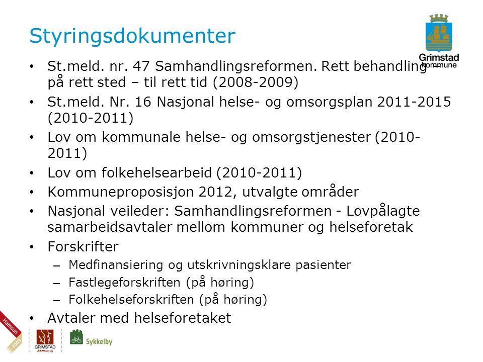 Styringsdokumenter • St.meld. nr. 47 Samhandlingsreformen.