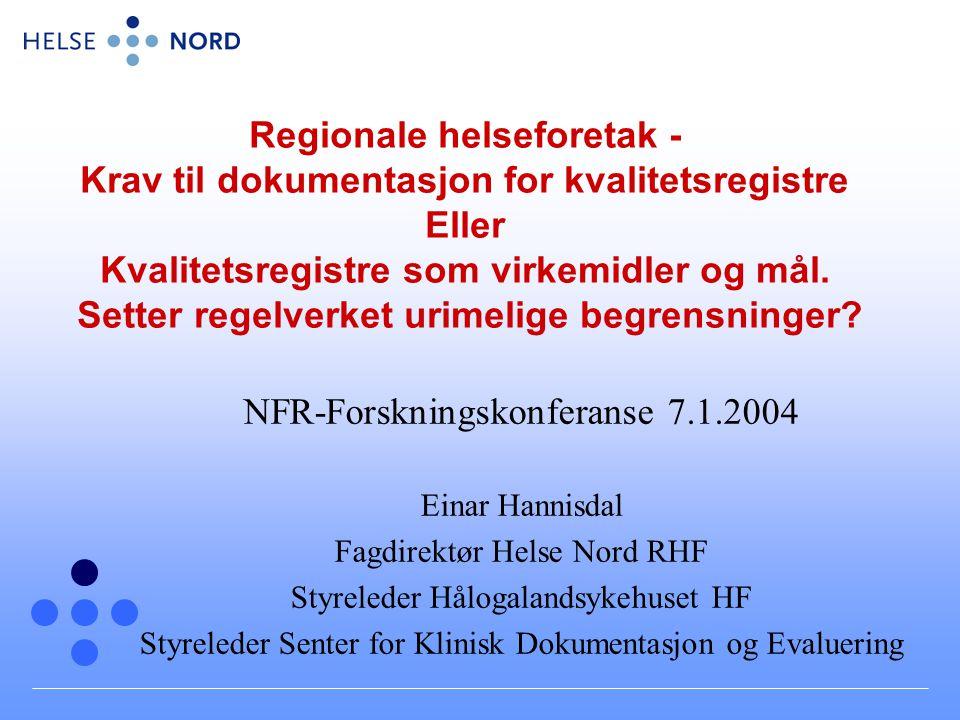 Regionale helseforetak - Krav til dokumentasjon for kvalitetsregistre Eller Kvalitetsregistre som virkemidler og mål.