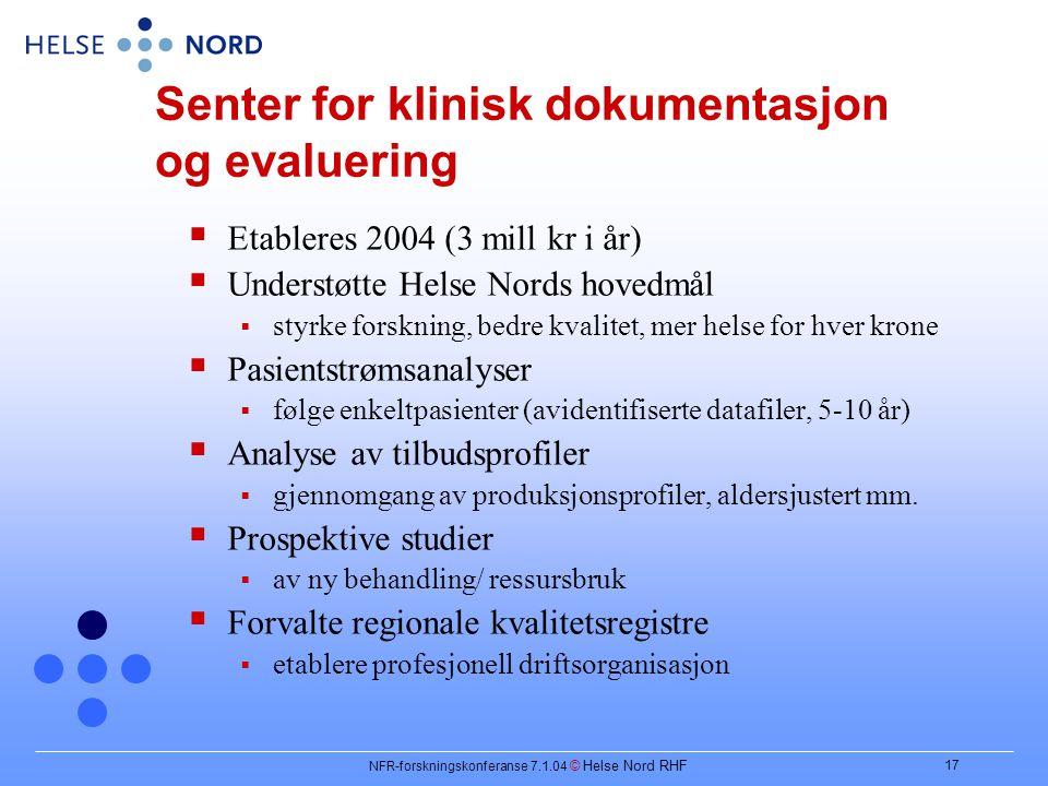 NFR-forskningskonferanse 7.1.04 © Helse Nord RHF 17 Senter for klinisk dokumentasjon og evaluering  Etableres 2004 (3 mill kr i år)  Understøtte Helse Nords hovedmål  styrke forskning, bedre kvalitet, mer helse for hver krone  Pasientstrømsanalyser  følge enkeltpasienter (avidentifiserte datafiler, 5-10 år)  Analyse av tilbudsprofiler  gjennomgang av produksjonsprofiler, aldersjustert mm.