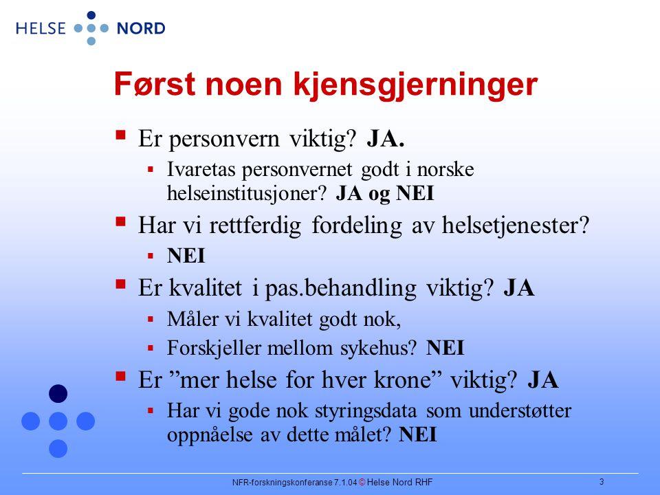 NFR-forskningskonferanse 7.1.04 © Helse Nord RHF 3 Først noen kjensgjerninger  Er personvern viktig.