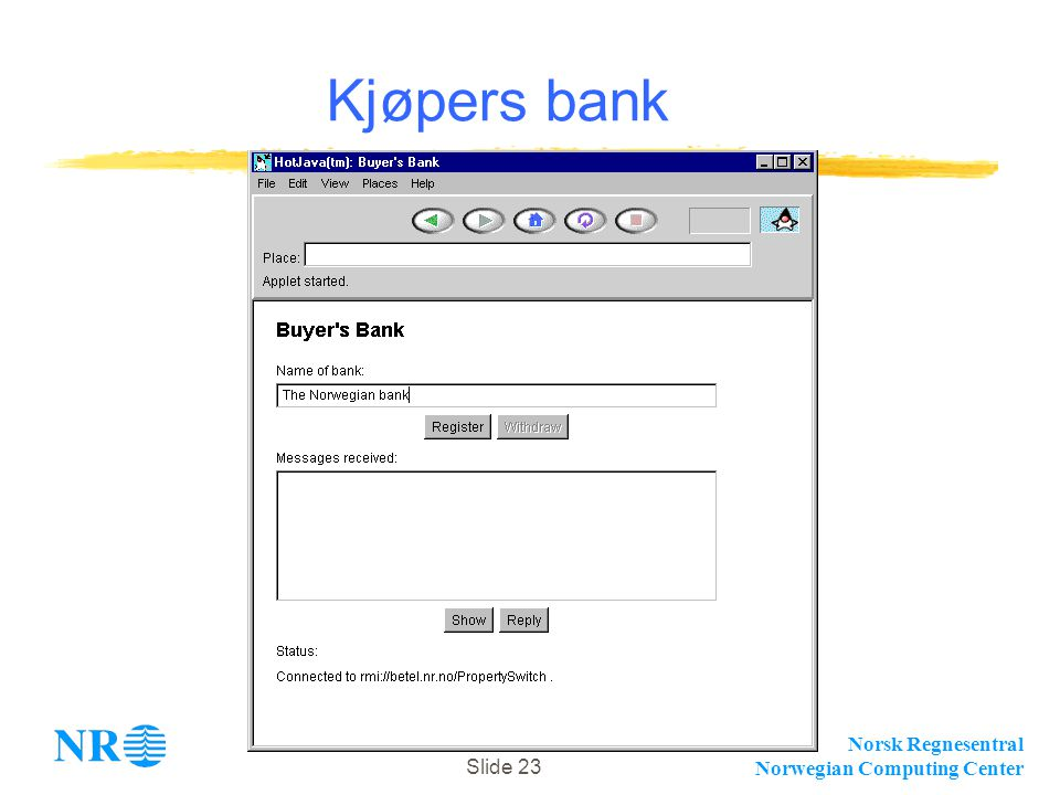 Norsk Regnesentral Norwegian Computing Center Slide 23 Kjøpers bank