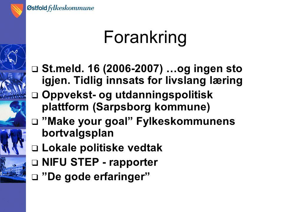 Forankring  St.meld.16 (2006-2007) …og ingen sto igjen.