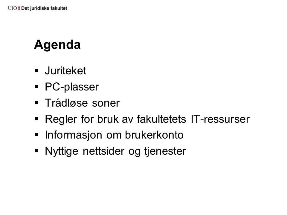Agenda  Juriteket  PC-plasser  Trådløse soner  Regler for bruk av fakultetets IT-ressurser  Informasjon om brukerkonto  Nyttige nettsider og tjenester