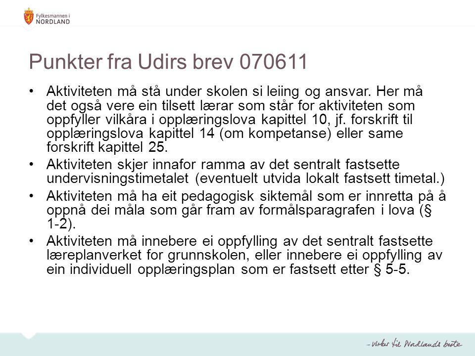 Punkter fra Udirs brev 070611 •Aktiviteten må stå under skolen si leiing og ansvar.