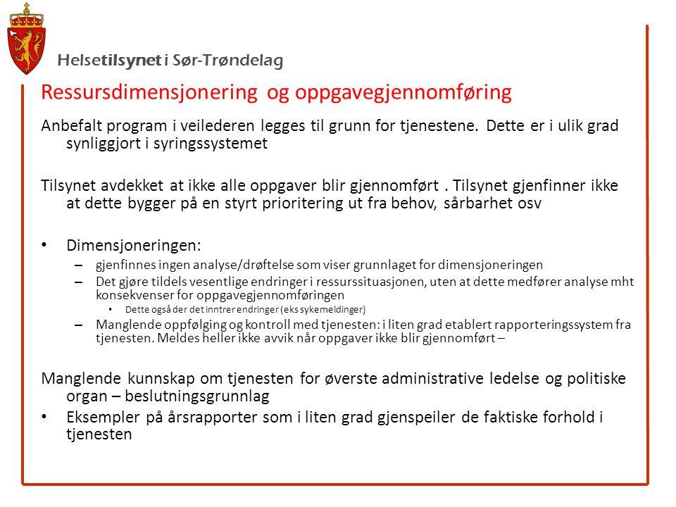 Helsetilsynet i Sør-Trøndelag Ressursdimensjonering og oppgavegjennomføring Anbefalt program i veilederen legges til grunn for tjenestene.