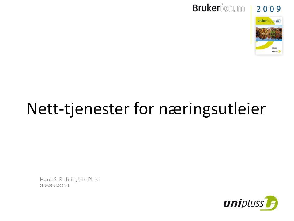 Nett-tjenester for næringsutleier Hans S. Rohde, Uni Pluss 26.10.08 14.00-14.45
