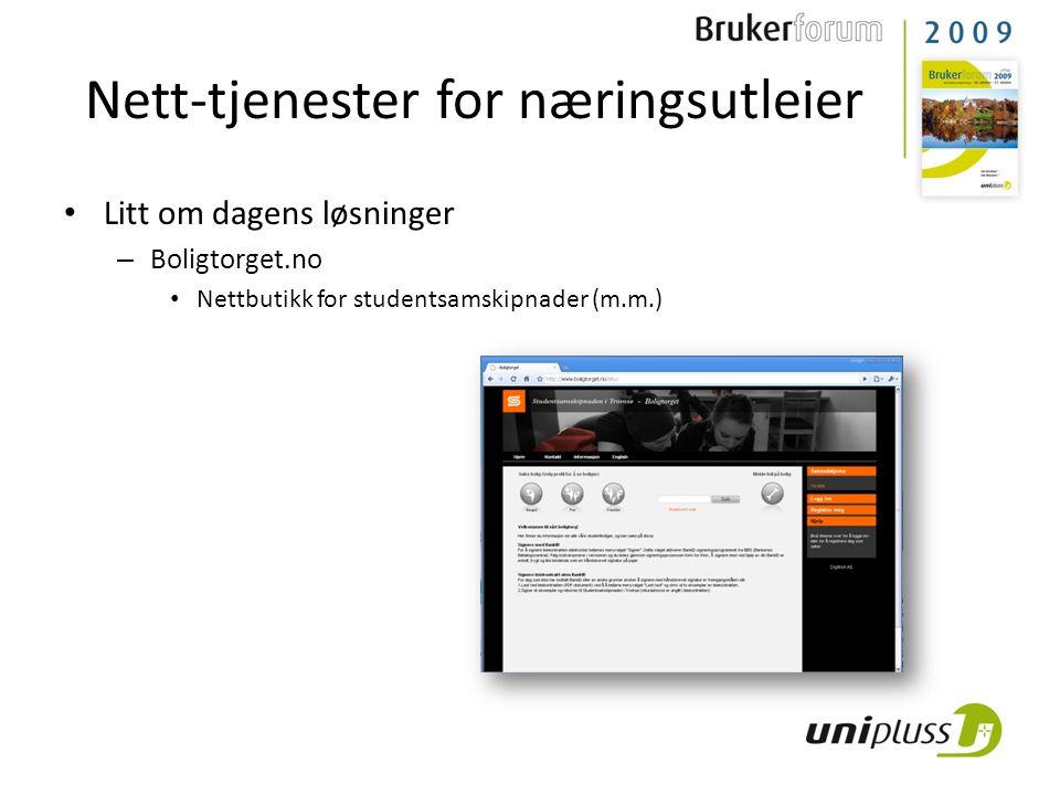 • Litt om dagens løsninger – Boligtorget.no • Nettbutikk for studentsamskipnader (m.m.) Nett-tjenester for næringsutleier
