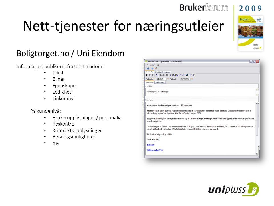 Boligtorget.no / Uni Eiendom Informasjon publiseres fra Uni Eiendom : • Tekst • Bilder • Egenskaper • Ledighet • Linker mv På kundenivå: • Brukeropply