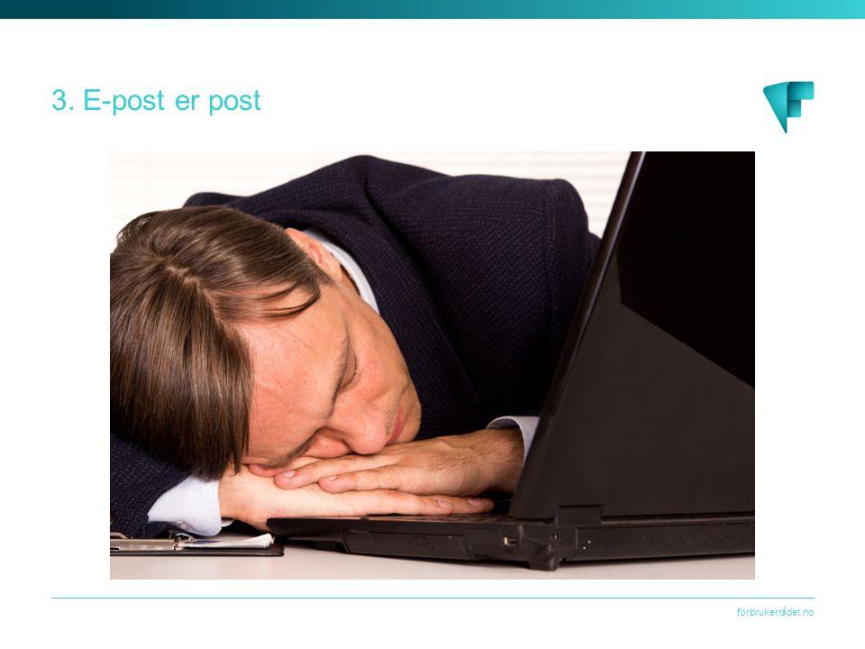 forbrukerrådet.no 3. E-post er post