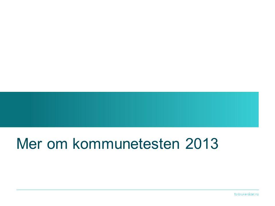 forbrukerrådet.no Mer om kommunetesten 2013