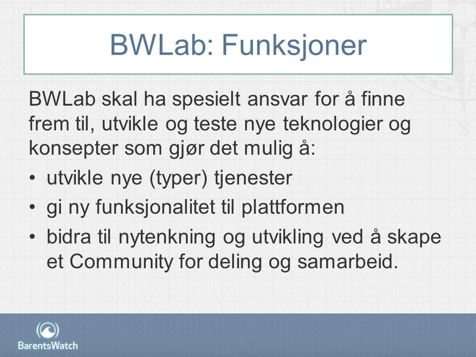 BWLab: Funksjoner BWLab skal ha spesielt ansvar for å finne frem til, utvikle og teste nye teknologier og konsepter som gjør det mulig å: •utvikle nye (typer) tjenester •gi ny funksjonalitet til plattformen •bidra til nytenkning og utvikling ved å skape et Community for deling og samarbeid.