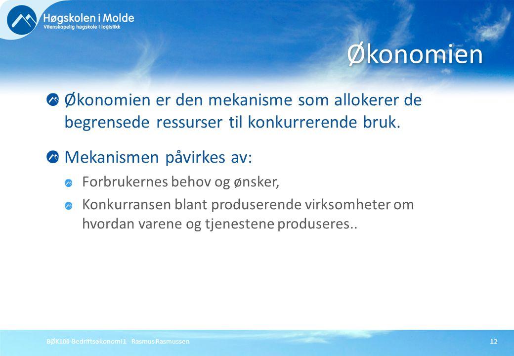 BØK100 Bedriftsøkonomi 1 - Rasmus Rasmussen12 Økonomien er den mekanisme som allokerer de begrensede ressurser til konkurrerende bruk. Mekanismen påvi