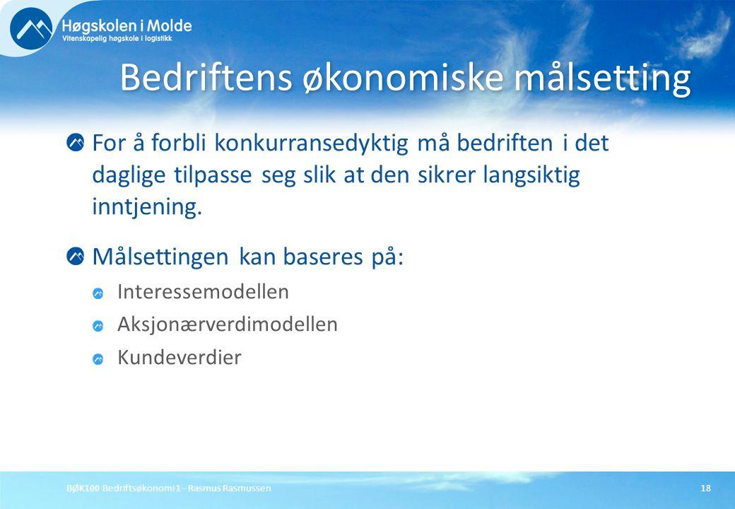 BØK100 Bedriftsøkonomi 1 - Rasmus Rasmussen18 For å forbli konkurransedyktig må bedriften i det daglige tilpasse seg slik at den sikrer langsiktig inn