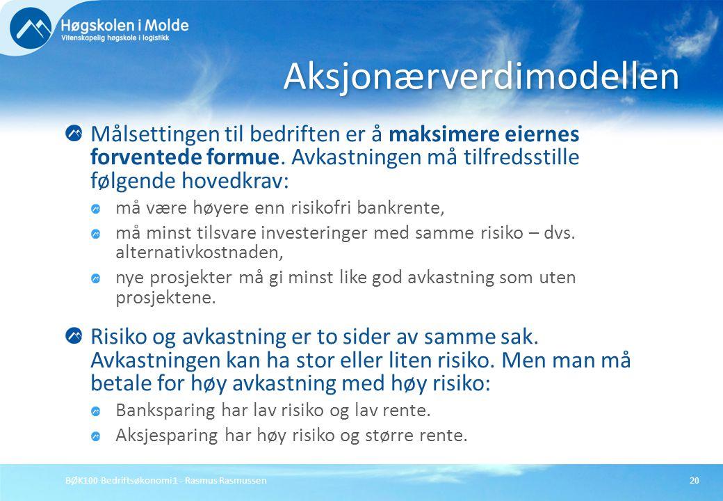 BØK100 Bedriftsøkonomi 1 - Rasmus Rasmussen20 Målsettingen til bedriften er å maksimere eiernes forventede formue. Avkastningen må tilfredsstille følg